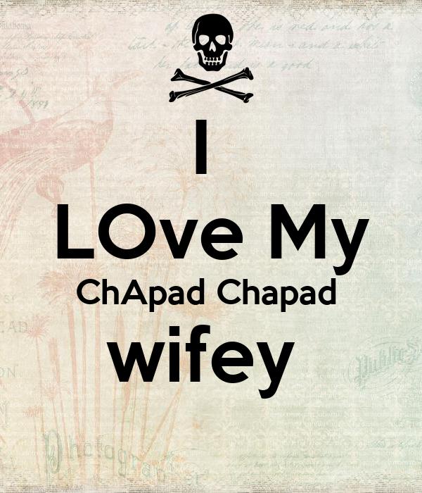 I  LOve My ChApad Chapad  wifey