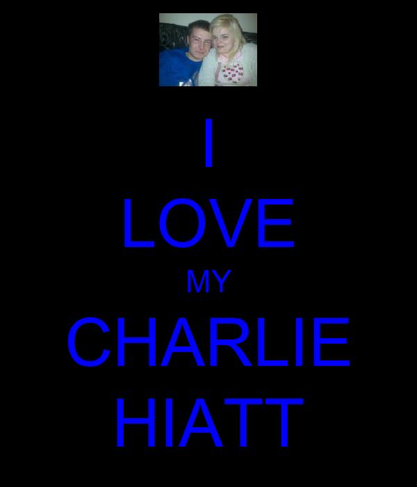 I LOVE MY CHARLIE HIATT