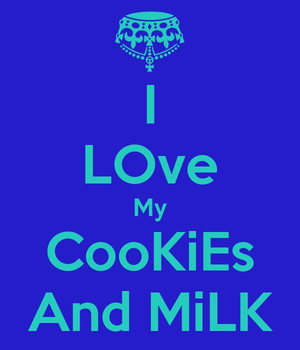 I LOve My CooKiEs And MiLK