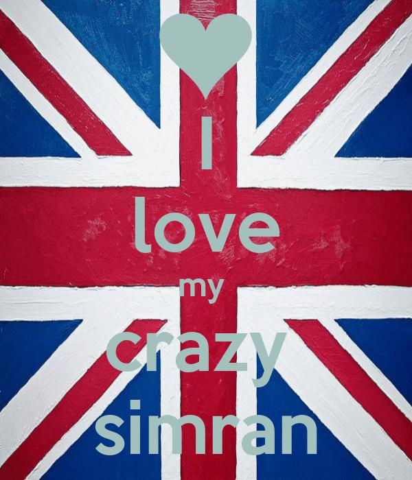 I love my  crazy  simran