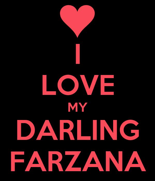 I LOVE MY DARLING FARZANA