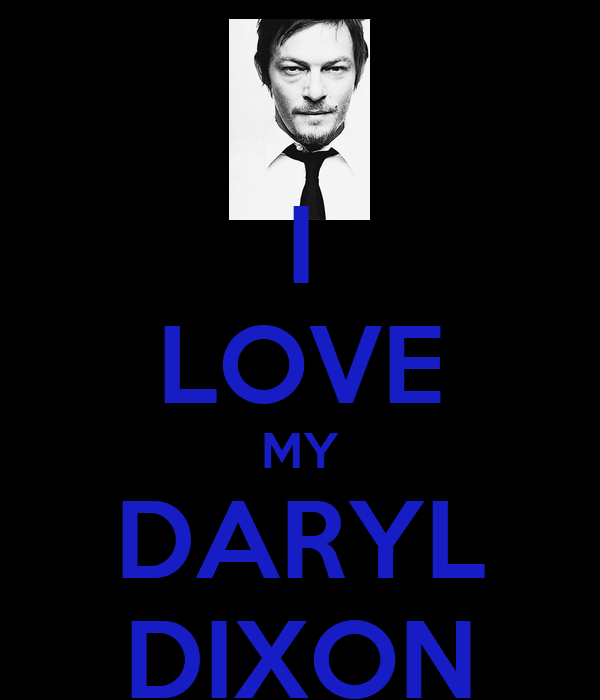 I LOVE MY DARYL DIXON