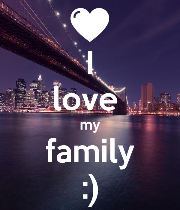 I love  my family :)
