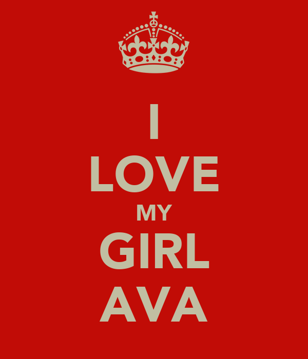 I LOVE MY GIRL AVA
