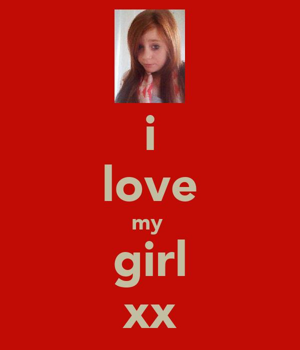 i love my  girl xx