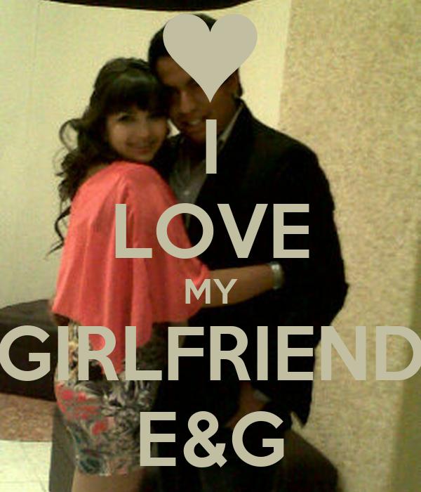I LOVE MY GIRLFRIEND E&G