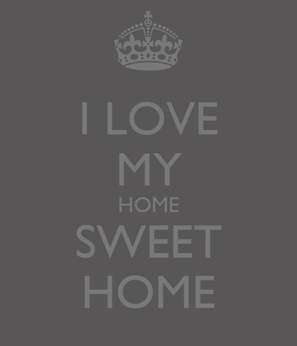 i love my home sweet home poster roberta keep calm o matic. Black Bedroom Furniture Sets. Home Design Ideas