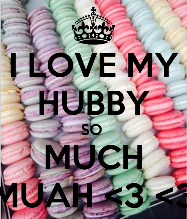 I Love My Hubby So Much Muah 3 3 Poster Ha Keep Calm O Matic