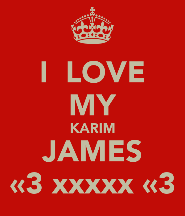I  LOVE MY KARIM JAMES «3 xxxxx «3