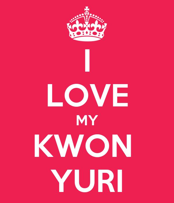 I LOVE MY KWON  YURI