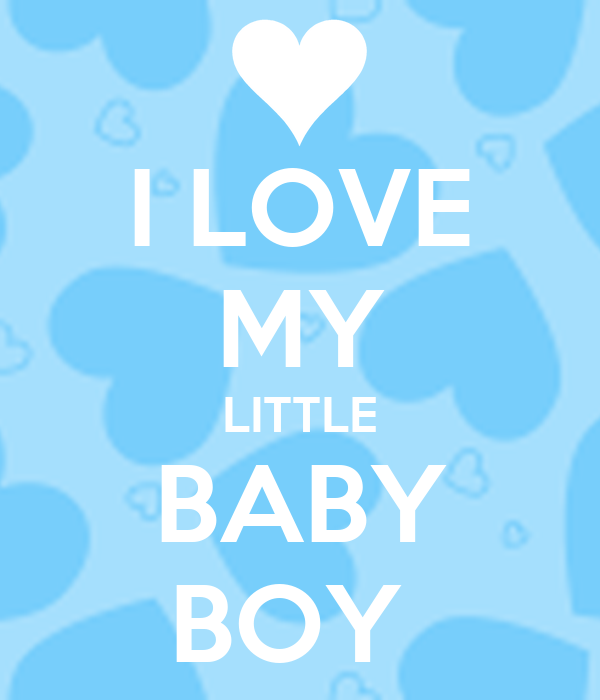 100 Great I Love My Baby Boy Quotes And Sayings