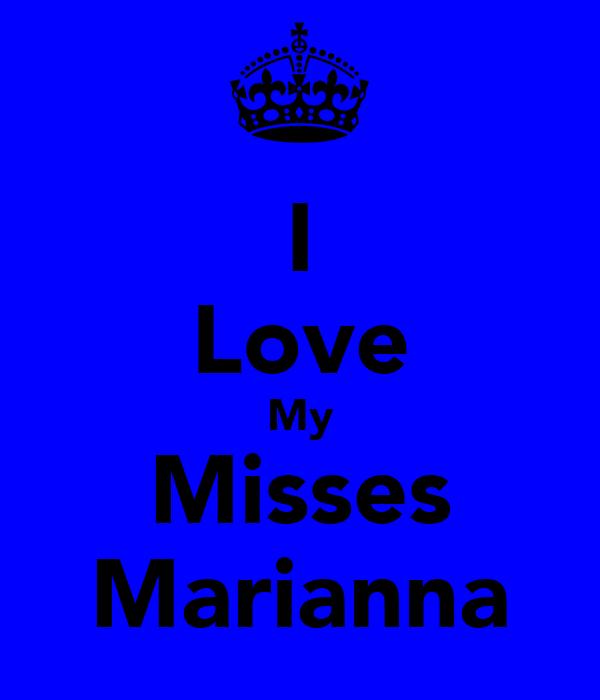 I Love My Misses Marianna