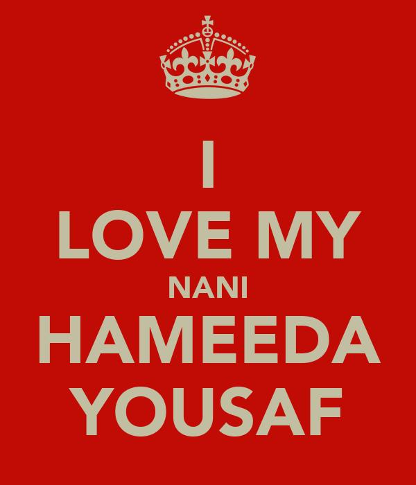 I LOVE MY NANI HAMEEDA YOUSAF