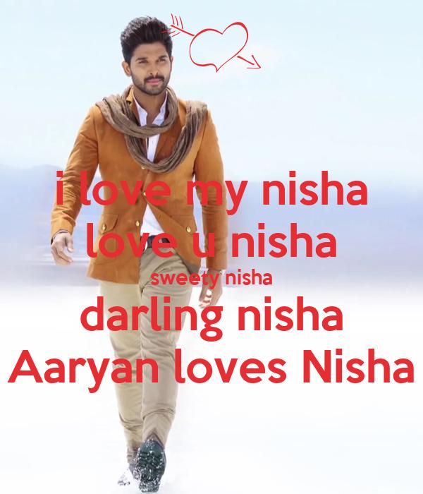 i love my nisha love u nisha sweety nisha darling nisha Aaryan loves Nisha