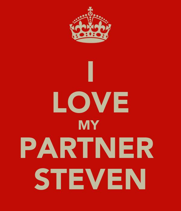 I LOVE MY  PARTNER  STEVEN