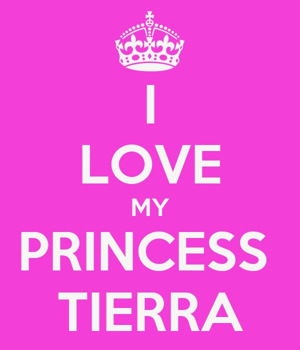I LOVE MY PRINCESS  TIERRA