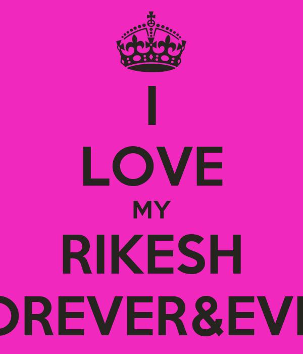 I LOVE MY RIKESH FOREVER&EVER