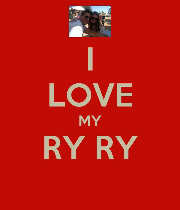 I LOVE MY RY RY