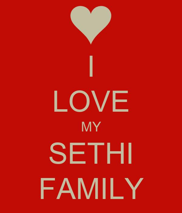 I LOVE MY SETHI FAMILY