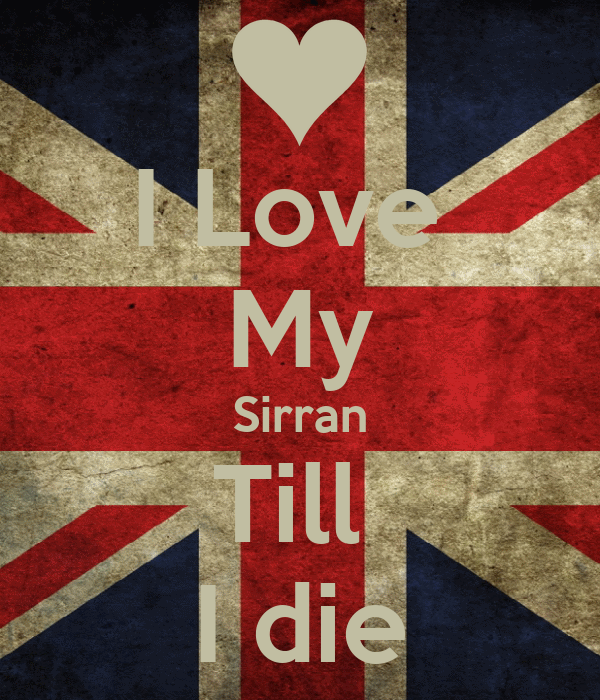 I Love  My Sirran Till  I die