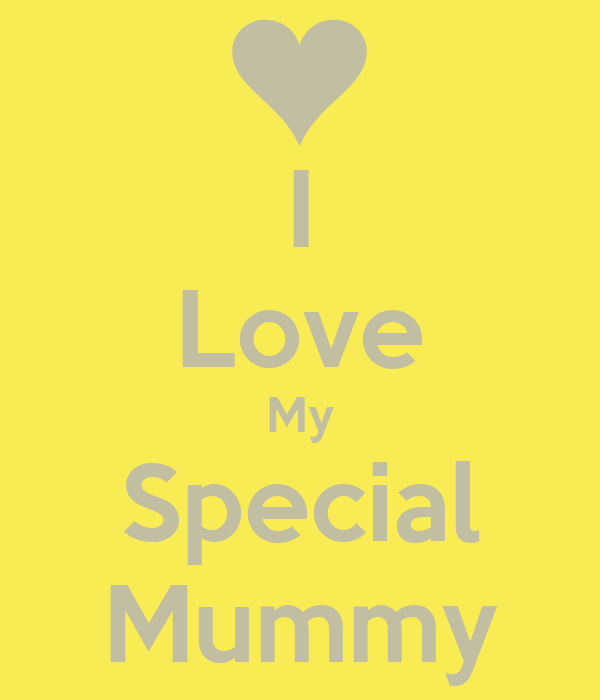 I Love My Special Mummy