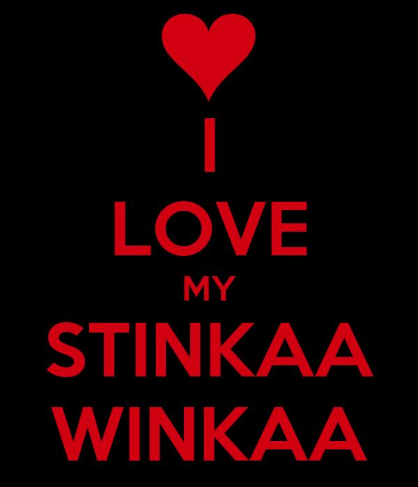 I LOVE MY STINKAA WINKAA