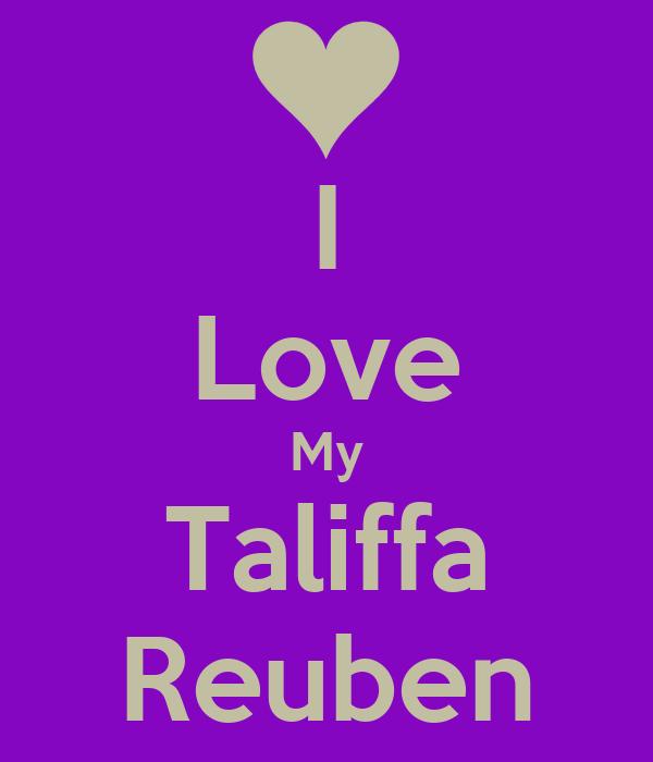 I Love My Taliffa Reuben