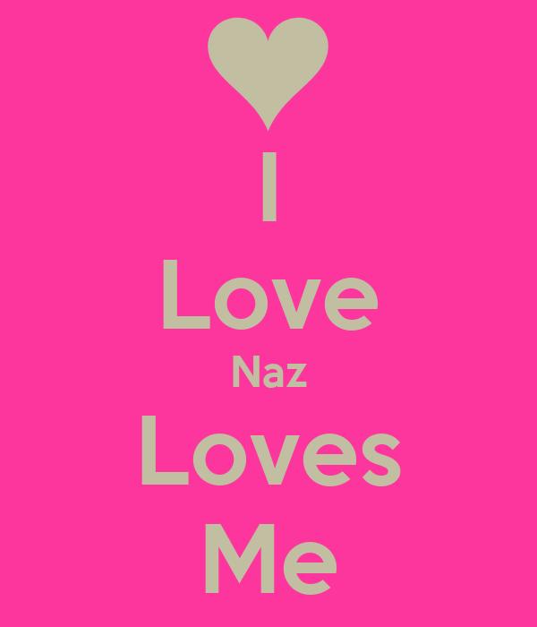 I Love Naz Loves Me