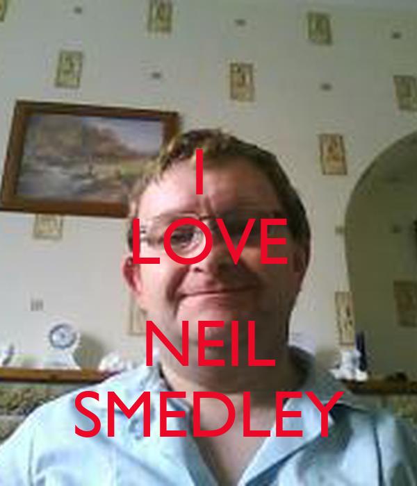 I  LOVE  NEIL SMEDLEY