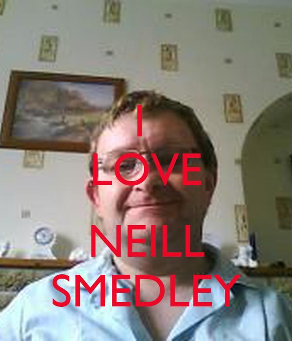 I  LOVE  NEILL SMEDLEY