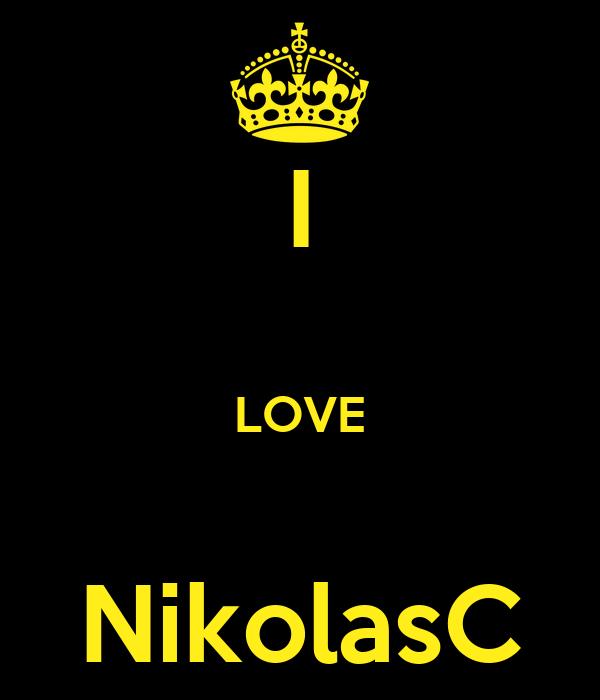 I  LOVE  NikolasC