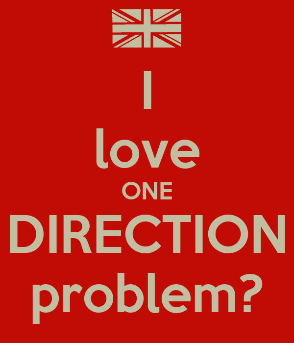 I love ONE DIRECTION problem?