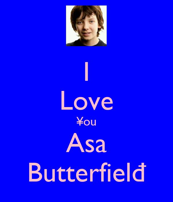 I Love ¥ou Asa Butterfielđ