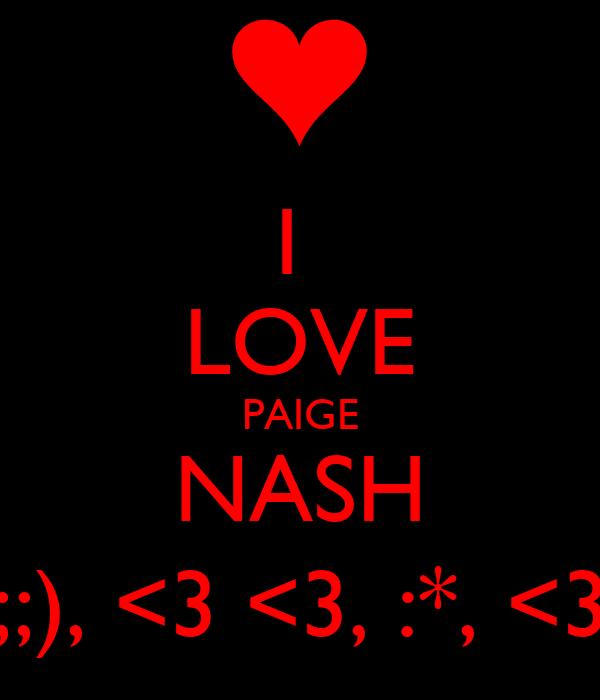 I  LOVE PAIGE NASH ;;), <3 <3, :*, <3