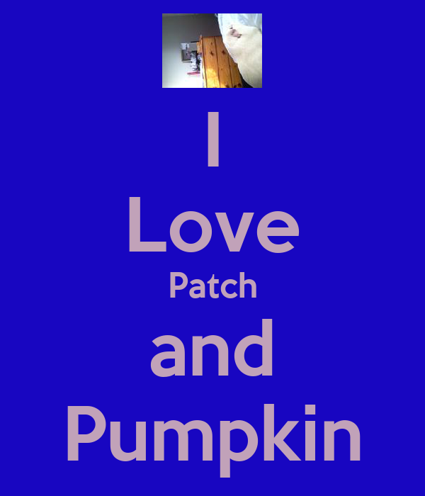I Love Patch and Pumpkin