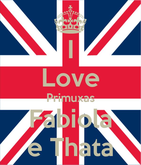 I Love Primuxas Fabiola e Thata