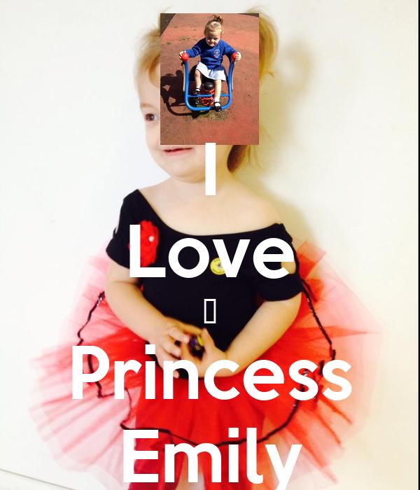 I Love 💕 Princess Emily