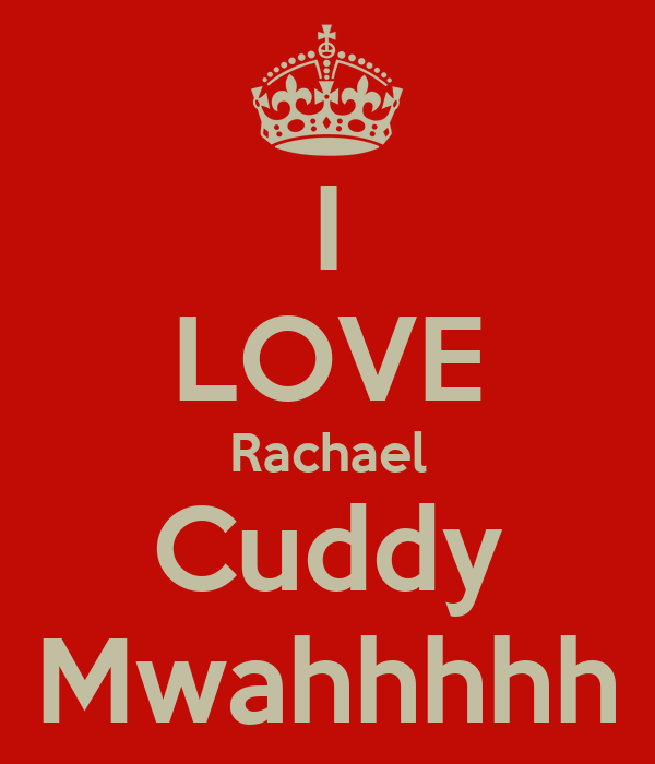 I LOVE Rachael Cuddy Mwahhhhh