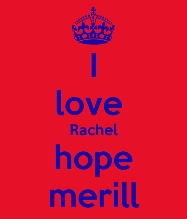 I love  Rachel hope merill