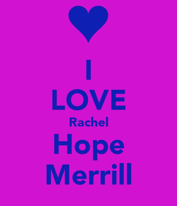 I LOVE Rachel Hope Merrill