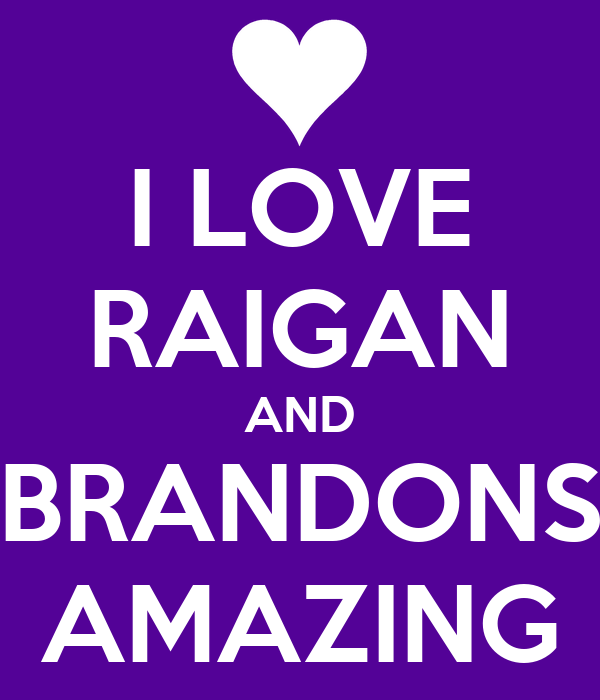 I LOVE RAIGAN AND BRANDONS AMAZING