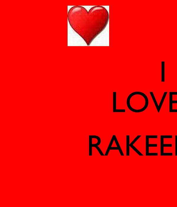 I               LOVE              RAKEEB