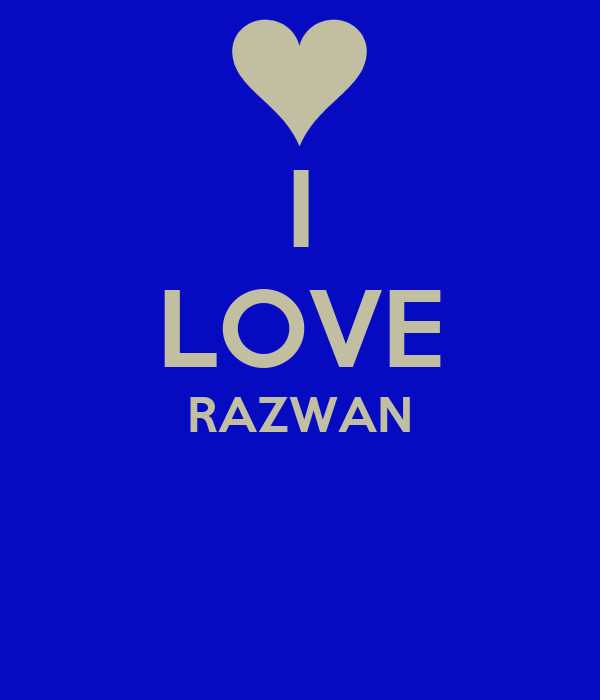 I LOVE RAZWAN
