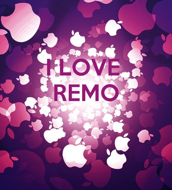I LOVE  REMO