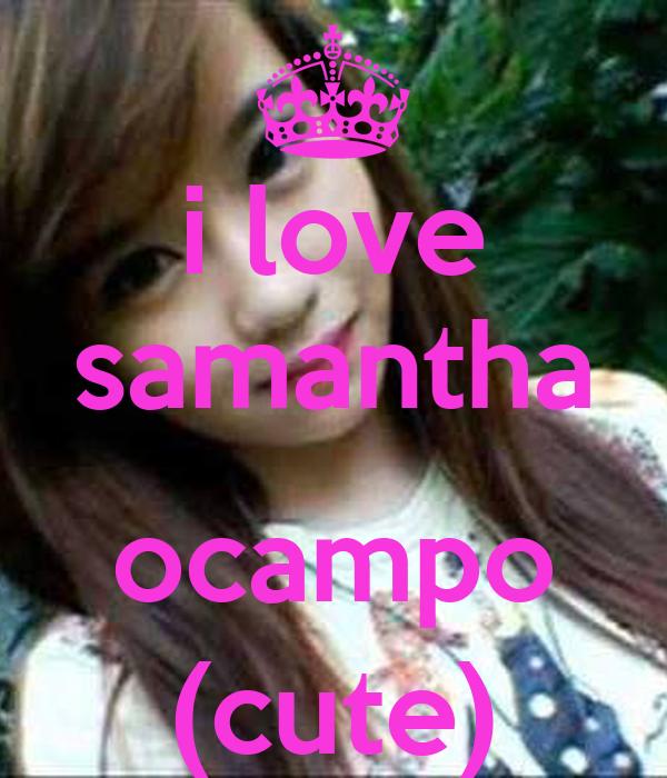 i love samantha  ocampo (cute)