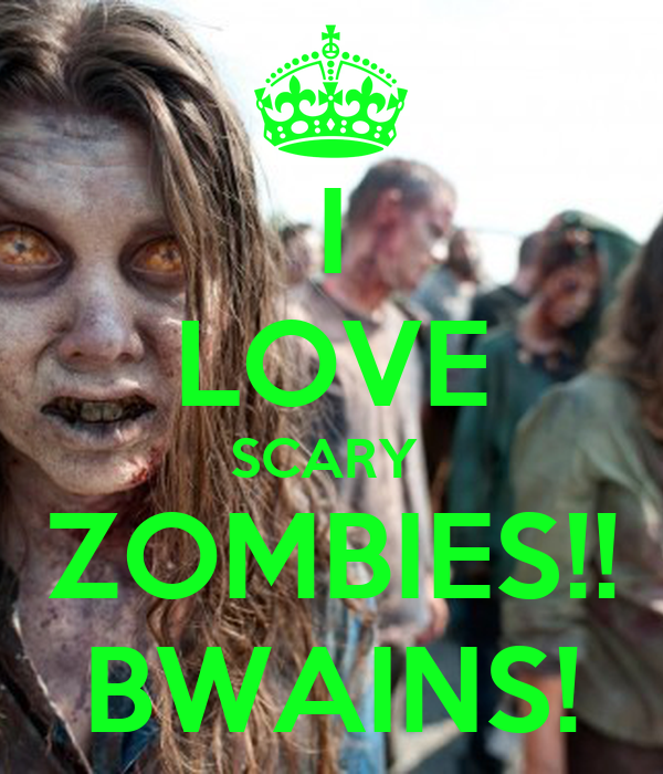 Citaten Love Horor : I love scary zombies bwains poster xcfghhcfg keep