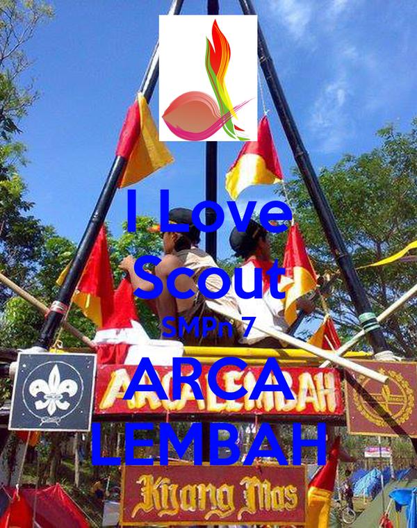 I Love Scout SMPn 7 ARCA LEMBAH