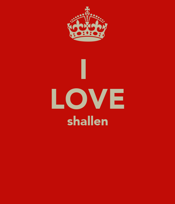 I  LOVE shallen
