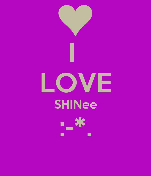 I  LOVE SHINee :-*.
