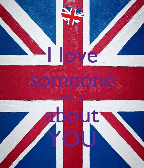 I love someone what about YOU
